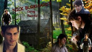 Nick Burkhardt - Caring, Powerful
