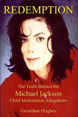 """Redemption: Truth Behind The Michael Jackson Child Molestation Allegations"""