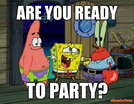 Spongebob Squarepants images Im ready to party, are you ...