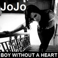 JoJo - Boy Without A hart-, hart