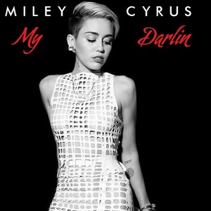 MIley Cyrus - My Darlin