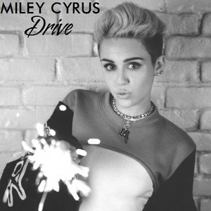 Miley Cyrus - Drive