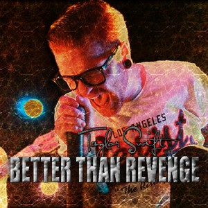 Taylor rápido, swift - Better Than Revenge [My Fanmade Single Cover]