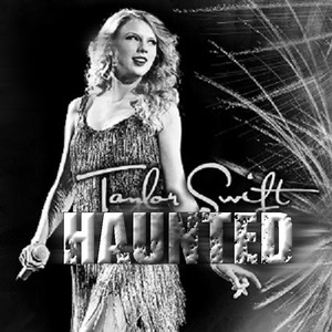 Taylor rápido, swift - Haunted [My Fanmade Single Cover]