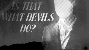 is that what devils do?