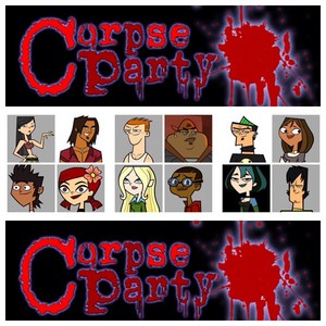 Corpse party/total drama island ファン story coming soon....