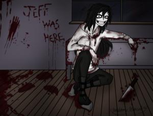 Jeff the killer:)