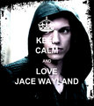 Keep Calm and tình yêu Jace Wayland