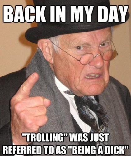 [Image: trolling-back-in-the-day-meme-35630703-421-500.jpg]