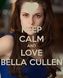 Keep Calm and 愛 Bella Cullen ♥