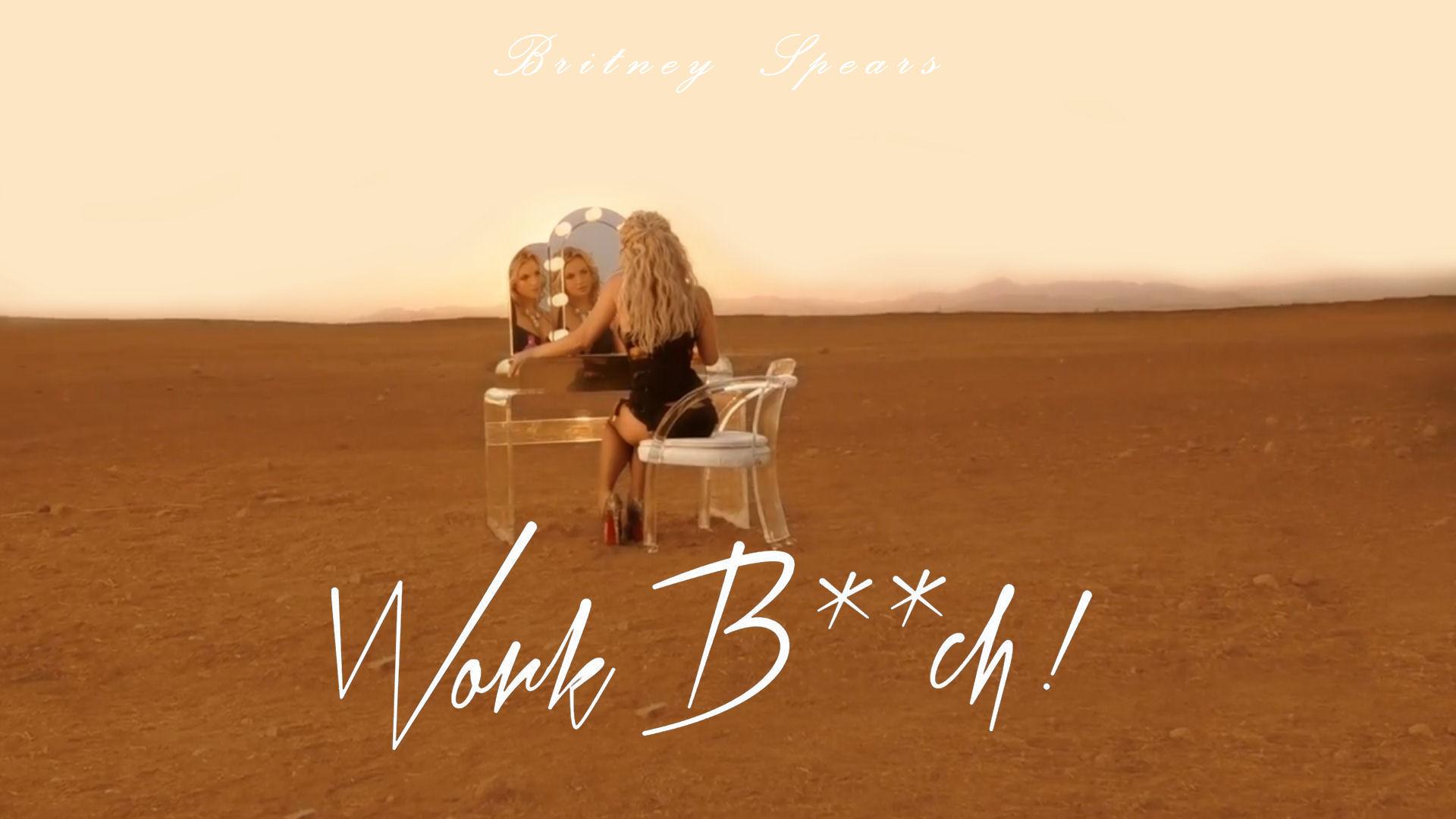 Britney spears work bitch 7