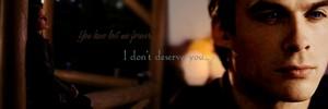 I don't deserve te