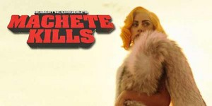 Lady Gaga:Machete Kills