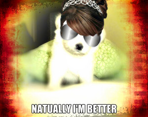 natually i'm better