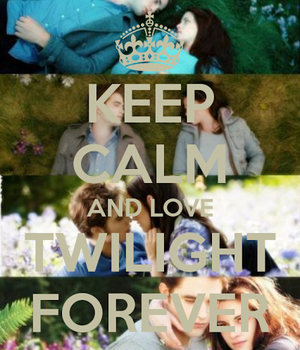 Keep Calm and amor Twilight Forever