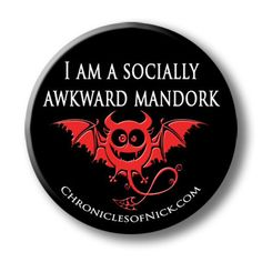 I Am a Socially Mandork - Chronicles of Nick