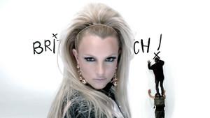 It's Britney B**ch !
