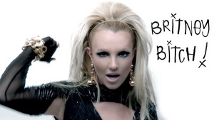 It's Britney chó cái, bitch !