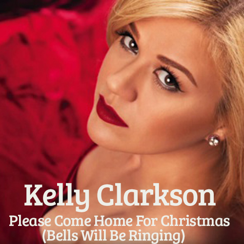 Kelly Clarkson Please Come Home For Christmas Kelly Clarkson Fan
