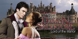 Damon Salvatore: Lord of the Manor - a Delena gótico Romance