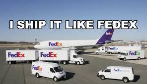 I Ship It LIke Fed-ex
