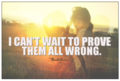 Prove they're wrong... - quotes photo