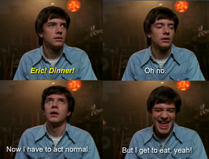 Eric , That 70s show