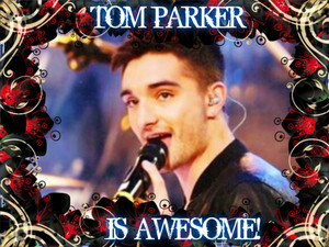 Tom Parker Is Awesome