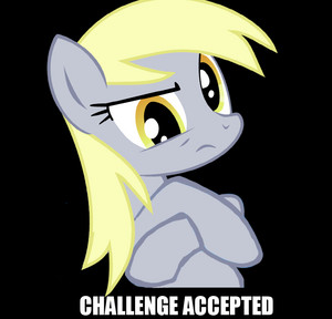 Derpy challenge accepted