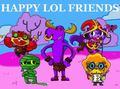 Happy LoL Friends