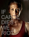 If Carol Dies We Riot! - the-walking-dead fan art