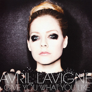 Avril Lavigne - Give Ты What Ты Like