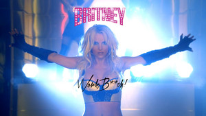 Britney Spears Work Bitch !