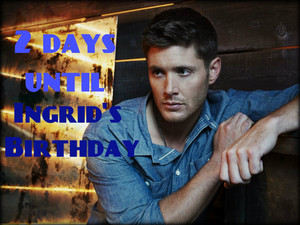 2 days until Ingrid's Birthday... BOOM!
