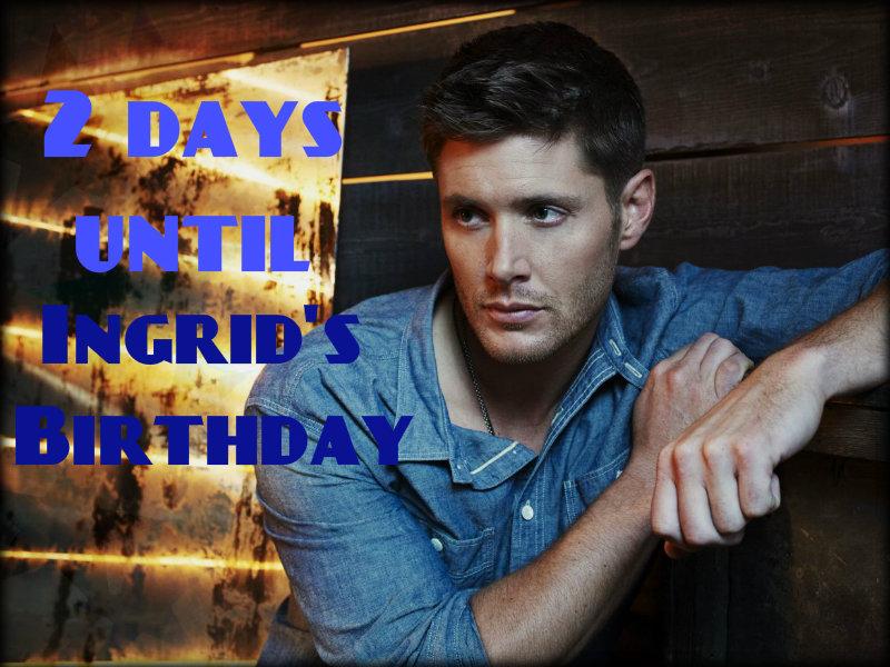 2 days until Ingrid's Birthday... BOOM!