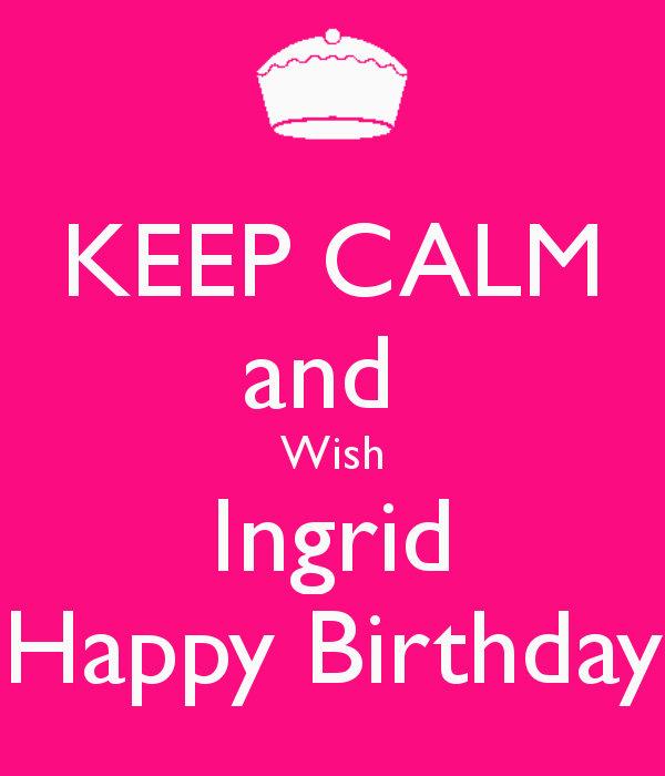 Happy Birthday Ingrid