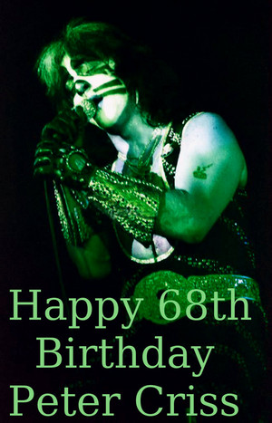 Happy 68th Birthday to the original Catman ~Peter Criss ~December 20, 1945