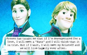 But if I wait, I will meet my Kristoff and we will live happily ever after.""
