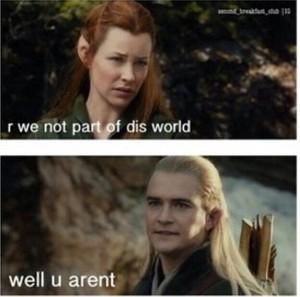 Legolas is right