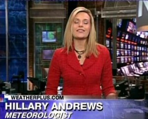 Hillary Andrews - Weather Plus Meteorologist - (2008)