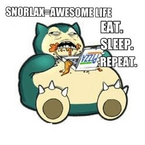 Snorlax=Awesome life