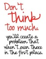 Don't Over Think! - quotes photo