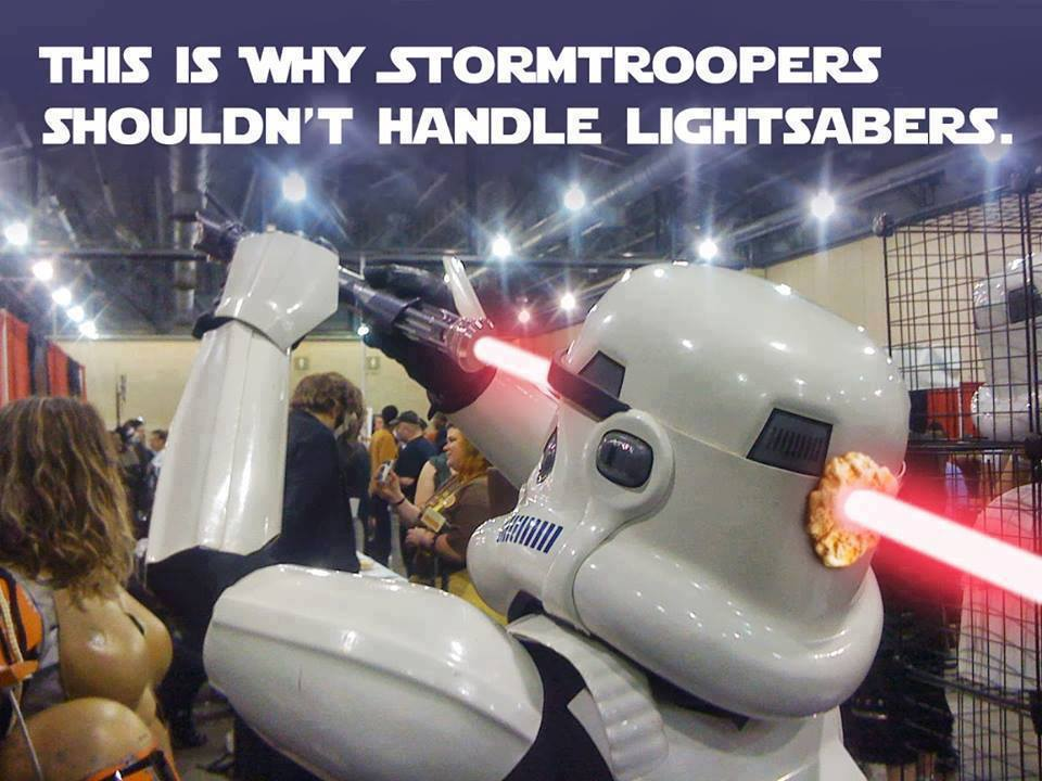 This is why Stormtroopers shouldn't handle lightsabers.