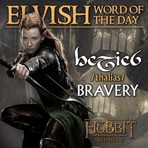 Elvish Word of the Day - Tauriel (Bravery)