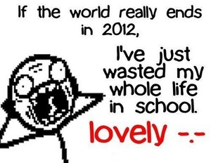 Wasted your life in school