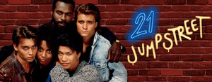 """21 Jumpstreet"""