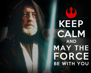 May the Force Be With You... Always