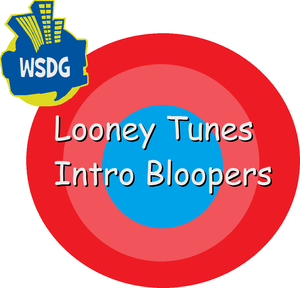 Looney Tunes Intro Bloopers Logo With The WSDG 2014-present Logo