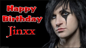 Happy Birthday Jinxx