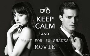 Keep Calm and Wait For Fifty Shades of Grey Movie